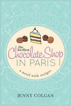 The Loveliest Chocolate Shop in Paris by Jenny Colgan ---- {11/21/2016}