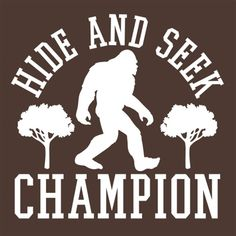 Bigfoot - Hide And Seek Champion T-Shirt Bigfoot Birthday, Bigfoot Party, Funny Tees, Funny Tshirts, Finding Bigfoot, Bigfoot Sasquatch, Yeti Bigfoot, Lesage, Silhouette Cameo Projects
