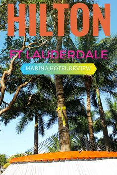 Hotel Review: Hilton Fort Lauderdale Marina, an ideal hotel to stay at before embarking on a cruise out of Port Everglades! http://justinpluslauren.com/hotel-review-hilton-fort-lauderdale-marina