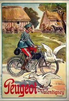 A French advertising lithographic poster in colours, ''Peugeot-Valentigney'' motorcycles by E. Thelem, depicting a French military dispatch rider, with goose taking flight to the foreground and soldiers tending horses in front of stables in the background Bike Poster, Motorcycle Posters, Motorcycle Art, Bike Art, Motos Vintage, Vintage Cycles, Pub Vintage, Vintage Bikes, French Vintage