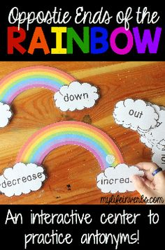 A center for practicing antonyms! Students attach antonym pairs to the rainbow…