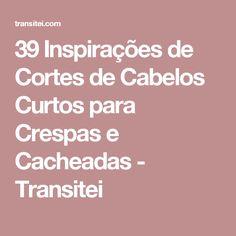 39 Inspirações de Cortes de Cabelos Curtos para Crespas e Cacheadas - Transitei