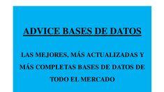 ADVICE BASES DE DATOS, LAS MEJORES BASES DE DATOS DE TODO EL MERCADO. VISITA AHORA NUESTRA WEB BASES-DE-DATOS.CL Y BASES-DE-DATOS.COM OFERTA BASES DE DATOS A MITAD DE PRECIO!!!