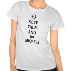 keep calm and do archery tshirts