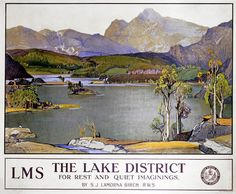 The Lake District For Rest and Quiet Imaginings, Cumbria. Vintage LMS Travel poster by S J Lamorna Birch Lake District, Travel English, British Travel, National Railway Museum, Northern England, Railway Posters, Pub, Beach Landscape, Illustrations