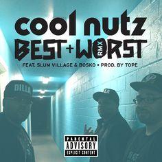 """Cool Nutz ft Slum Village & Bosko """"Best & Worst"""" (Remix) *Download & Spin NOW* #newmusic"""