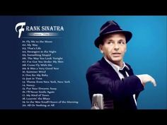 Frank Sinatra -- my favorites of his were: My Way; Strangers In The Night..... and I Did It My Way