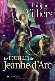 Amazon.fr - Le roman de Jeanne d'Arc - Philippe de Villiers - Livres