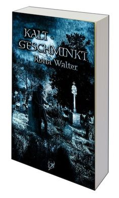 Kaltgeschminkt - Miss Rona Walter | LUZIFER-Verlag Steffen Janssen
