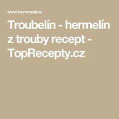 Troubelín - hermelín z trouby recept - TopRecepty.cz 20 Min