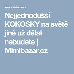Nejjednodušší KOKOSKY na světě jiné už dělat nebudete | Mimibazar.cz