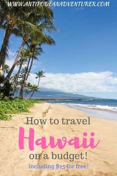 How to travel Hawaii on a budget How to travel Hawaii on a budget Including 25 f. Hawaii Vacation, Hawaii Travel, Travel Usa, Travel Europe, Vacation Meme, Vacation Quotes, Canada Travel, Travel Guides, Travel Tips