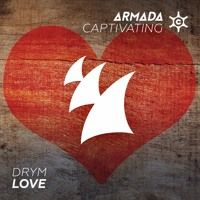 DRYM - Love (Available February 14th) by Armada Captivating on SoundCloud