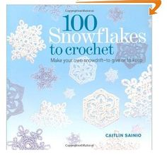 100 Snowflakes to Crochet - what a wonderful book for this season! #crochetsnowflakes