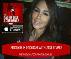67: Enough is Enough With Ana Rivera