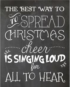 Christmas Printables - The best way to spread christmas cheer is singing loud for all to hear