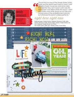 CREATE: Issue 15, July 2015 Scrapbook pages, cards, embellishments and more featuring Scrapbook Generation's exclusive sketches. Featured manufacturers: Bazzill and We R Memory Keepers.