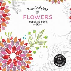 Vive Le Color Flowers Adult Coloring Book In D