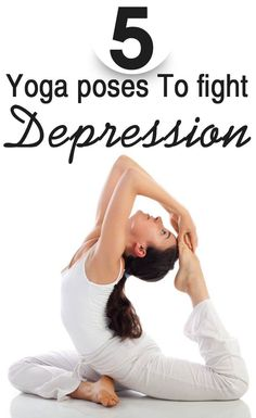 5 #Yoga Poses That Will Help You Fight Depression :- yoga is the best way to to calm & soothe the mind & spirit. When your routine is making you depressed, then practicing yoga for depression is ...