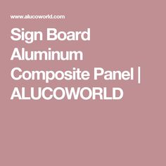 Sign Board Aluminum Composite Panel | ALUCOWORLD