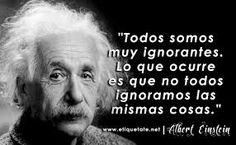 todos somos ignorantes   frases de Albert Einstein   mensajes de reflexion - http://imagenesconfrasesdeluxe.com/todos-somos-ignorantes-frases-de-albert-einstein-mensajes-de-reflexion/