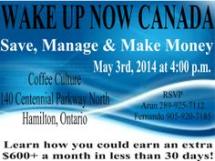 Any one in Hamilton ready more information on WakeUpNow? This is an event you will not want to miss..   Guest speaker is the one and only Catherine Nikkel... she will share her personal story of why she joined this business and how it has helped her Save, Manage and Make Money!   #wakeupnowevents #wakeupnowcanadaevents #learnaboutthis #getconnected #hamilton #hamiltonevents  http://www.canadawakeupnow.com  Please share!