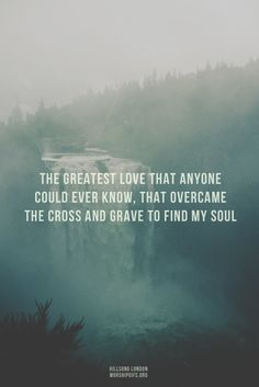 The greatest love that anyone could ever know...