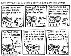 If the exit pursued by a bear stage direction had been in Much Ado About Nothing