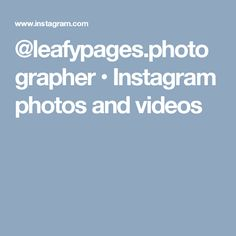 @leafypages.photographer • Instagram photos and videos