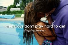 Things boys do we love: when boys don't play hard to get