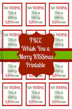 "FREE Printable Whisk Label ""We Whisk you a Merry KISSmas"" (Cute Gift Idea!) - Raining Hot Coupons"