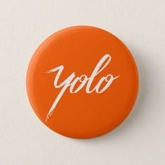 YOLO Orange Pinback Button - good gifts special unique customize style