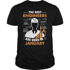 The best Engineers are born in January #January #Engineers #Engineers are born. Month t-shirts,Month sweatshirts, Month hoodies,Month v-necks,Month tank top,Month legging.