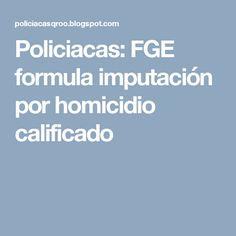 Policiacas: FGE formula imputación por homicidio calificado