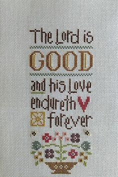 completed cross stitch Lizzie Kate The LORD is GOOD inspirational Cross Stitch Quotes, Just Cross Stitch, Cross Stitch Bookmarks, Cross Stitch Needles, Cross Stitch Pictures, Simple Cross Stitch, Cross Stitch Samplers, Cross Stitch Charts, Cross Stitch Designs