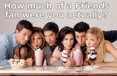 "How Much Of A ""Friends"" Fan Were (Are) You Actually. This quiz made me sad and happy at the same time. 10/10 would do again"