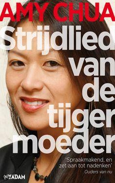 Amy Chua : Strijdlied van de tijgermoeder