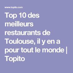 Top 10 des meilleurs restaurants de Toulouse, il y en a pour tout le monde | Topito
