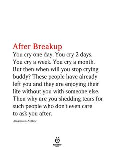 After Breakup You Cry One Day. You Cry 2 Days - After Breakup You cry one day. You cry 2 days. You cry a week. You cry a month. Dont Cry Quotes, Crazy Ex Quotes, Without You Quotes, Life Without You, Love Yourself Quotes, You Left Me Quotes, Lonely Quotes, Bio Quotes, Funny True Quotes