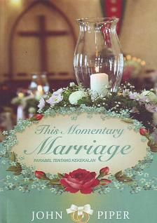 This momentary marriage (terjemahan) by John Piper