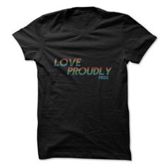 Love Proudly LGBT Great Gay Pride T Shirts, Hoodie Sweatshirts