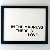 in the madness there is love screenprinted poster by fifiduvie