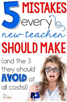 Everyone makes mistakes their first year teaching. These are the ones you should ACTUALLY make! Plus the 3 you should avoid at all costs!