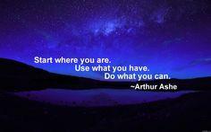 from Arthur Ashe...