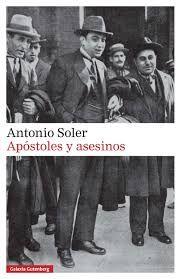 Apóstoles y asesinos - Antonio Soler - ED/821.134/SOL
