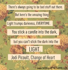 Jodi Picoult quote- she is such an amazing author. Wise Quotes, Great Quotes, Words Quotes, Wise Words, Quotes To Live By, Funny Quotes, Inspirational Quotes, Sayings, Jodi Picoult Quotes