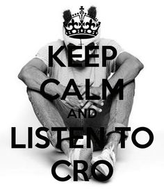 keep calm and listen to CRO. #thisiscro #cromusic panda forever!