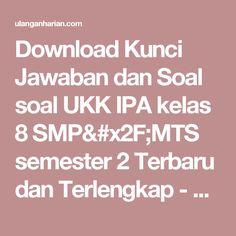 Download Kunci Jawaban dan Soal soal UKK IPA kelas 8 SMP/MTS semester 2 Terbaru dan Terlengkap - UlanganHarian.Com
