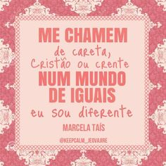 Sou Diferente Marcela Taís Minha mãe me disse Faça tudo que quiser Só não deixe Deus