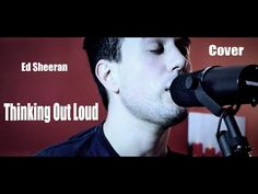 Musique - Ed Sheeran / Thinking Out Loud / Clément Bochev Cover / Clip 2015 - YouTube